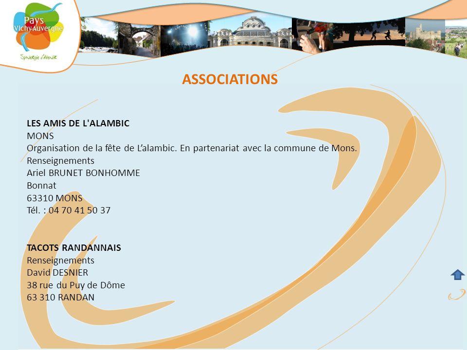 ASSOCIATIONS LES AMIS DE L'ALAMBIC MONS Organisation de la fête de L'alambic. En partenariat avec la commune de Mons. Renseignements Ariel BRUNET BONH