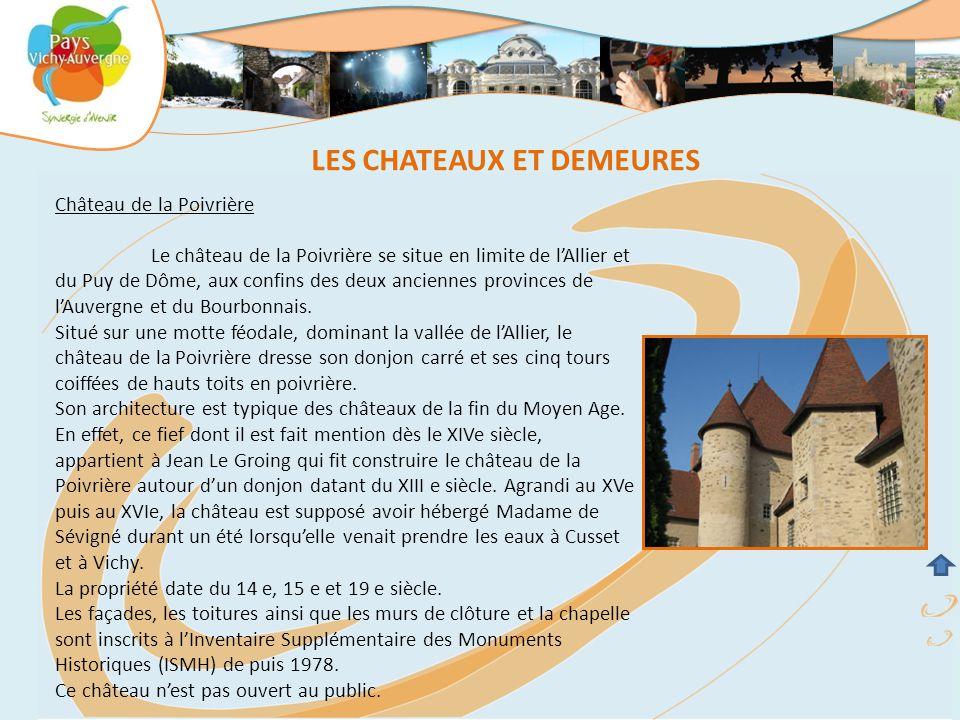 Château de la Poivrière Le château de la Poivrière se situe en limite de l'Allier et du Puy de Dôme, aux confins des deux anciennes provinces de l'Auvergne et du Bourbonnais.