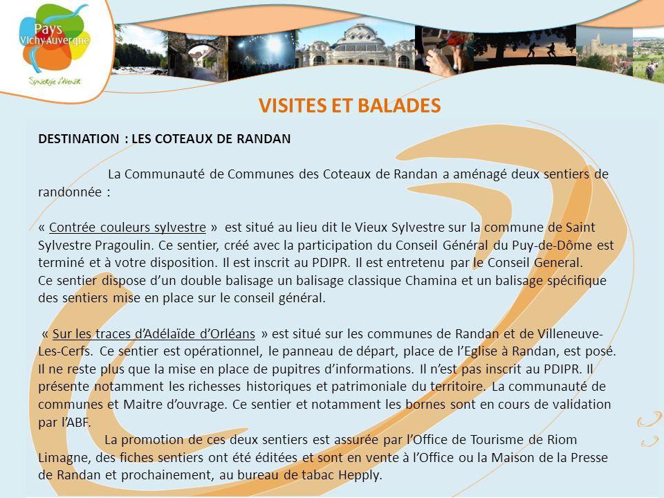 DESTINATION : LES COTEAUX DE RANDAN La Communauté de Communes des Coteaux de Randan a aménagé deux sentiers de randonnée : « Contrée couleurs sylvestr