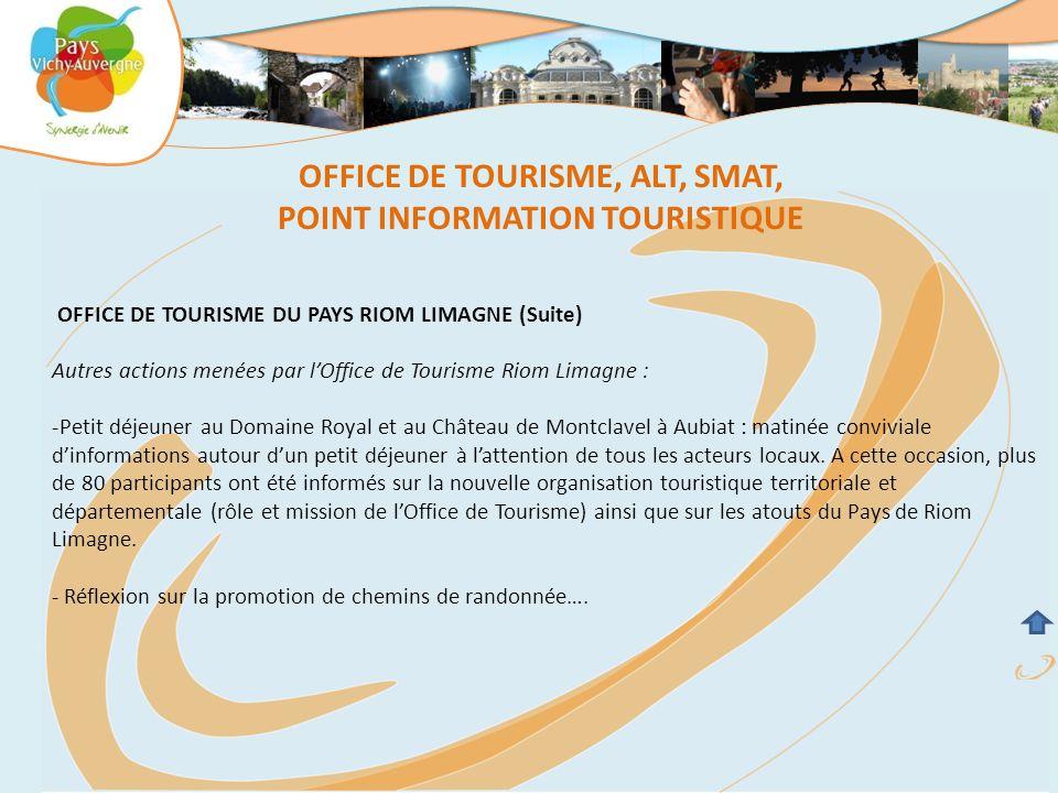 OFFICE DE TOURISME DU PAYS RIOM LIMAGNE (Suite) Autres actions menées par l'Office de Tourisme Riom Limagne : -Petit déjeuner au Domaine Royal et au C