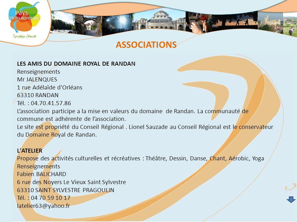 ASSOCIATIONS LES AMIS DU DOMAINE ROYAL DE RANDAN Renseignements Mr JALENQUES 1 rue Adélaïde d Orléans 63310 RANDAN Tél.