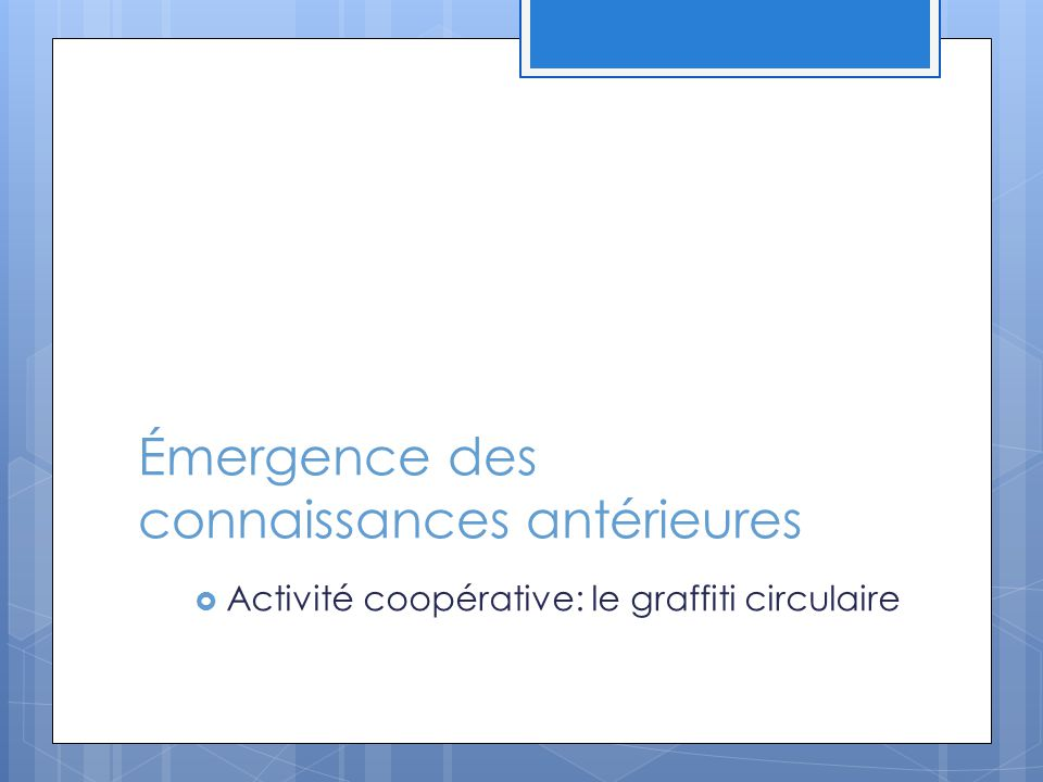 Émergence des connaissances antérieures  Activité coopérative: le graffiti circulaire