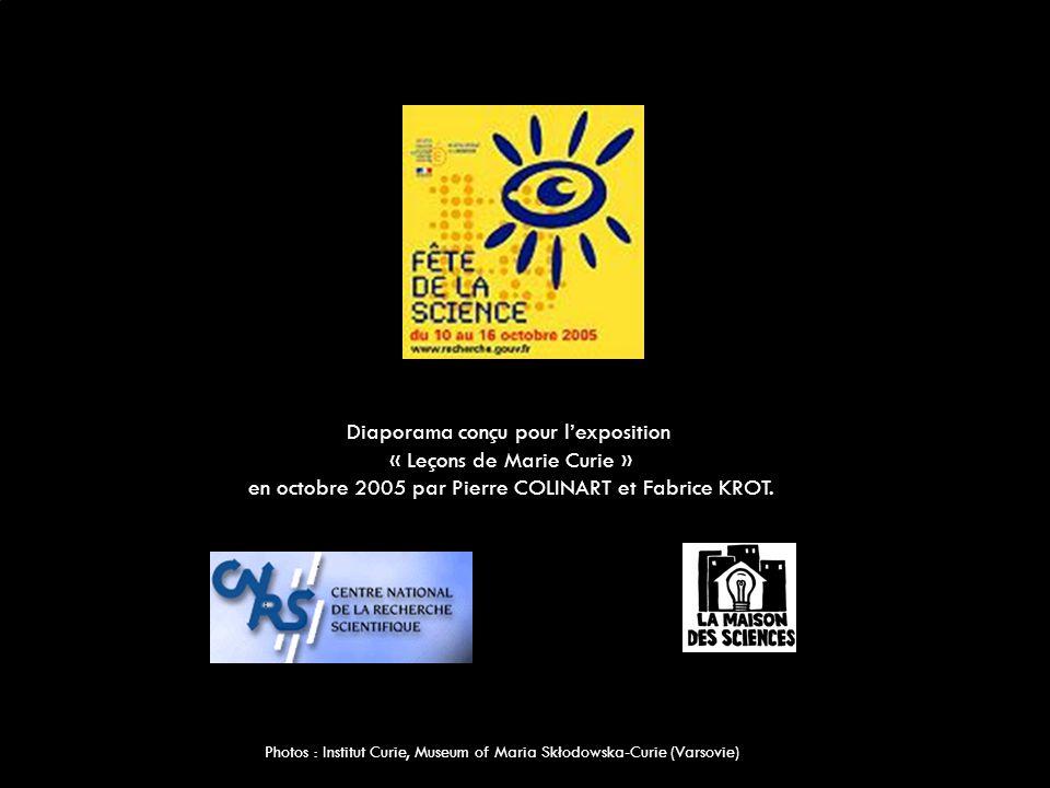 Diaporama conçu pour l'exposition « Leçons de Marie Curie » en octobre 2005 par Pierre COLINART et Fabrice KROT. Photos : Institut Curie, Museum of Ma