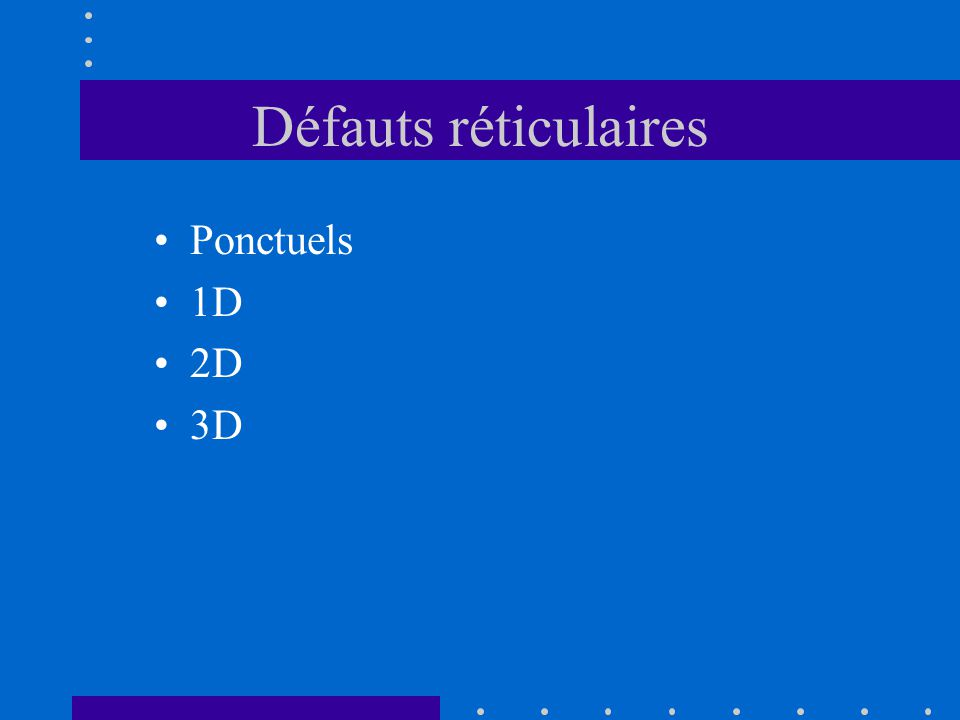 Effet sur les autres propriétés •Les autres propriétés mécaniques sont inévitablement affectées par une telle accumulation de défauts.
