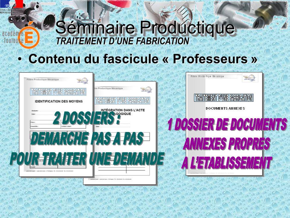 Séminaire Productique TRAITEMENT D'UNE FABRICATION •Contenu du fascicule « Professeurs »