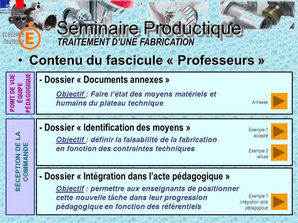 Séminaire Productique TRAITEMENT D'UNE FABRICATION - Dossier « Identification des moyens » - Dossier « Intégration dans l'acte pédagogique » - Dossier