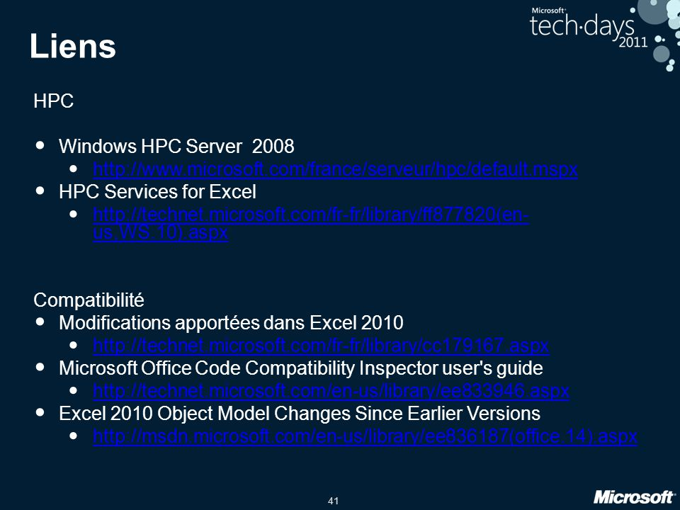 41 Liens HPC • Windows HPC Server 2008 • http://www.microsoft.com/france/serveur/hpc/default.mspx http://www.microsoft.com/france/serveur/hpc/default.