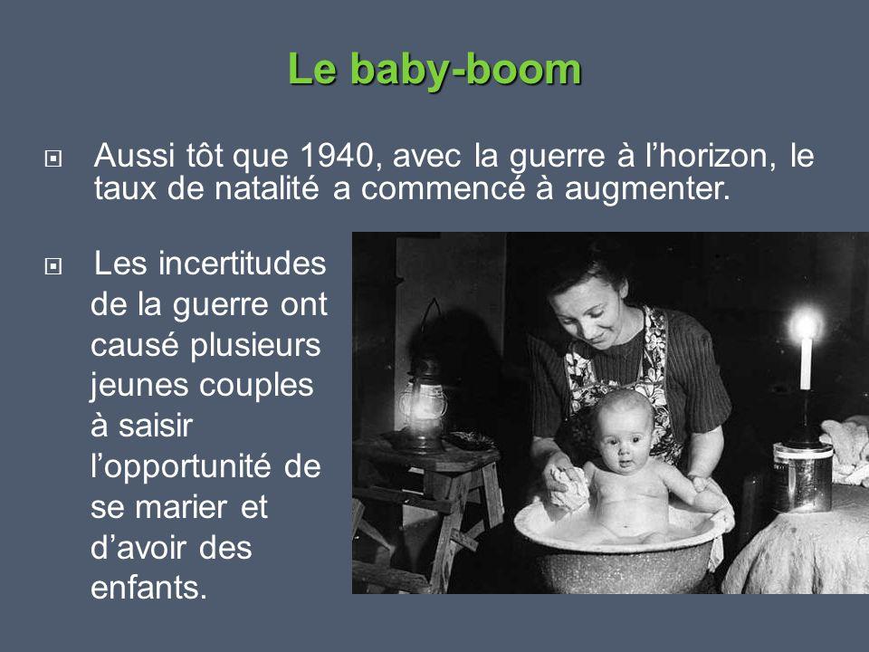  Aussi tôt que 1940, avec la guerre à l'horizon, le taux de natalité a commencé à augmenter.  Les incertitudes de la guerre ont causé plusieurs jeun