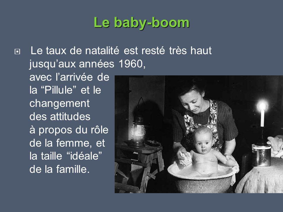 """ Le taux de natalité est resté très haut jusqu'aux années 1960, avec l'arrivée de la """"Pillule"""" et le changement des attitudes à propos du rôle de la"""
