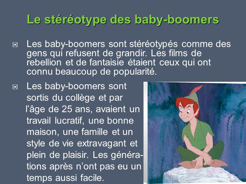  Les baby-boomers sont stéréotypés comme des gens qui refusent de grandir. Les films de rebellion et de fantaisie étaient ceux qui ont connu beaucoup