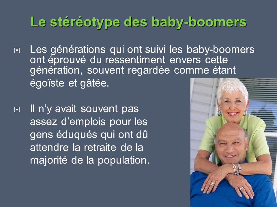  Les générations qui ont suivi les baby-boomers ont éprouvé du ressentiment envers cette génération, souvent regardée comme étant égoïste et gâtée. 