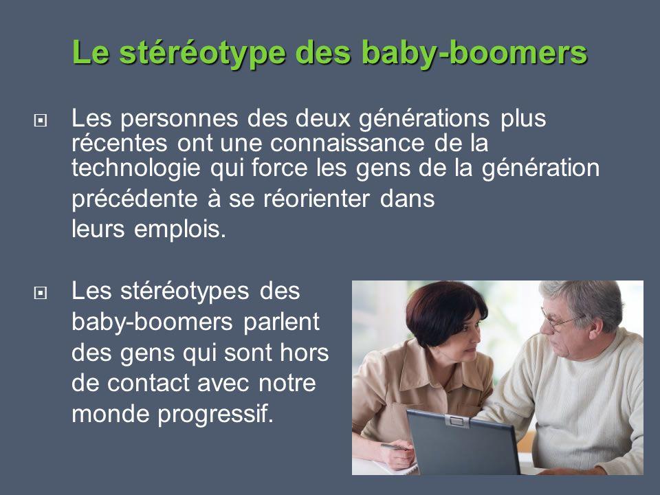  Les personnes des deux générations plus récentes ont une connaissance de la technologie qui force les gens de la génération précédente à se réorient