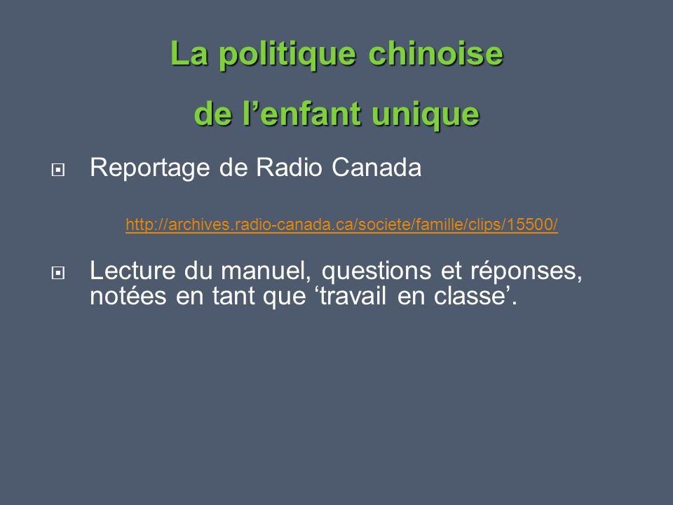  Reportage de Radio Canada http://archives.radio-canada.ca/societe/famille/clips/15500/  Lecture du manuel, questions et réponses, notées en tant qu