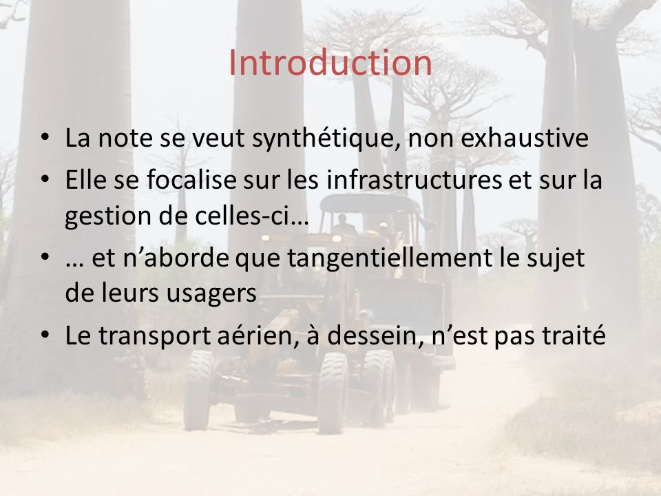 Introduction • La note se veut synthétique, non exhaustive • Elle se focalise sur les infrastructures et sur la gestion de celles-ci… • … et n'aborde