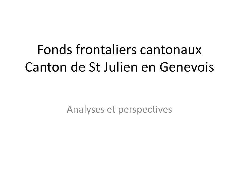 Fonds frontaliers cantonaux Canton de St Julien en Genevois Analyses et perspectives