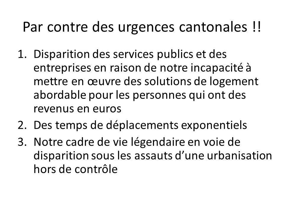 Par contre des urgences cantonales !.