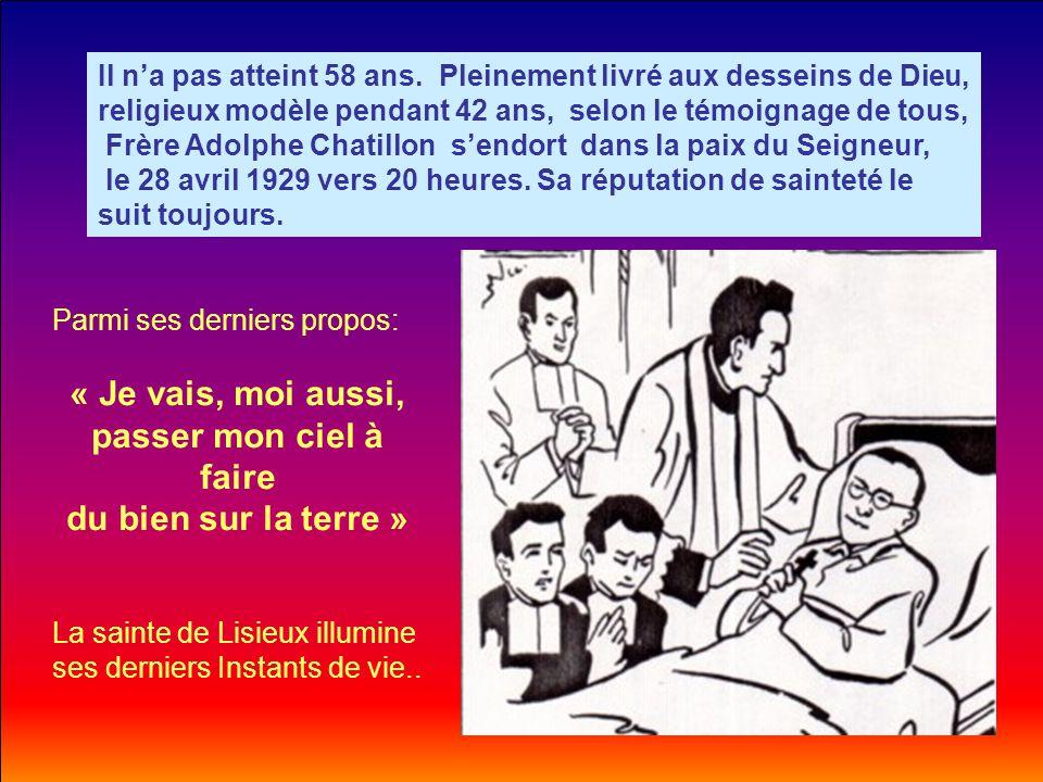 Dès que l'intercession du Vénérable Adolphe Chatillon obtiendra un miracle médicalement reconnu, notre serviteur de Dieu recevra le titre officiel de Bienheureux.