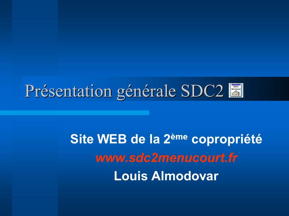 Présentation générale SDC2 Site WEB de la 2 ème copropriété www.sdc2menucourt.fr Louis Almodovar