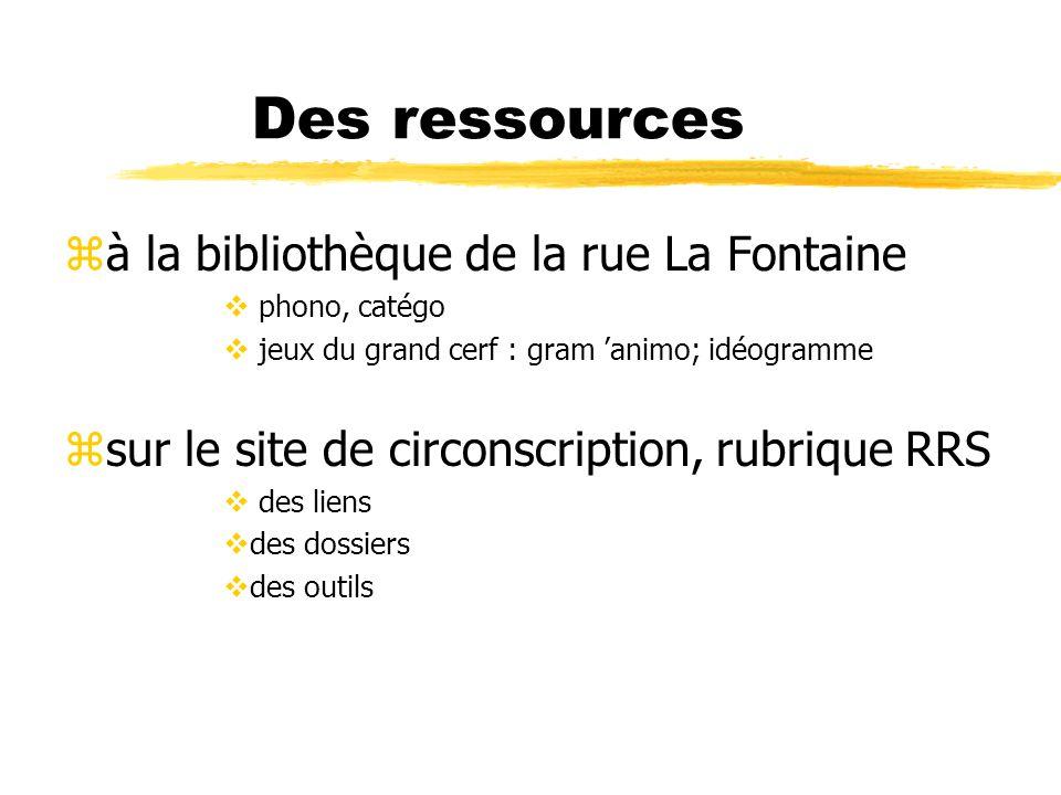 Des ressources zà la bibliothèque de la rue La Fontaine  phono, catégo  jeux du grand cerf : gram 'animo; idéogramme zsur le site de circonscription