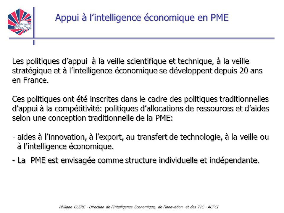 Appui à l'intelligence économique en PME Philippe CLERC - Direction de l'Intelligence Economique, de l'innovation et des TIC - ACFCI Les politiques d'