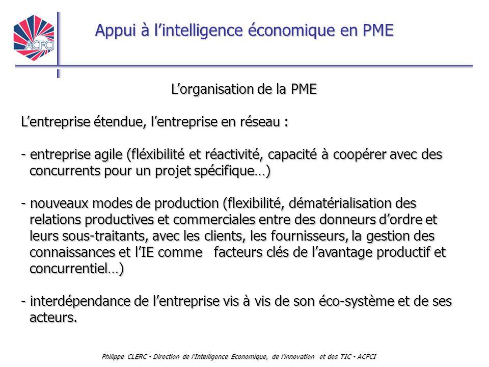 Appui à l'intelligence économique en PME Philippe CLERC - Direction de l'Intelligence Economique, de l'innovation et des TIC - ACFCI L'organisation de