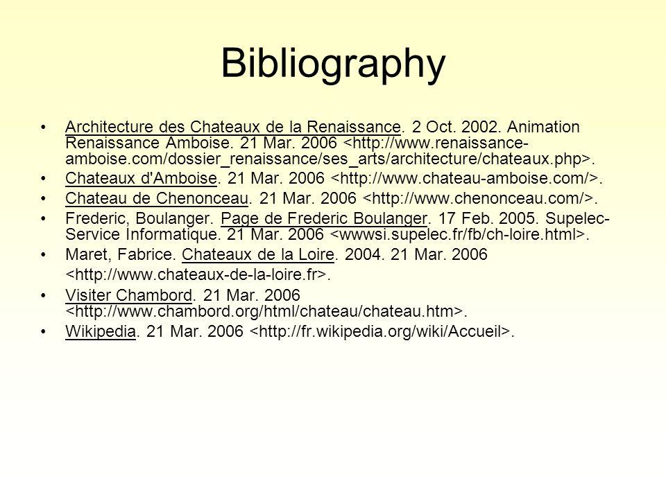 Bibliography •Architecture des Chateaux de la Renaissance.