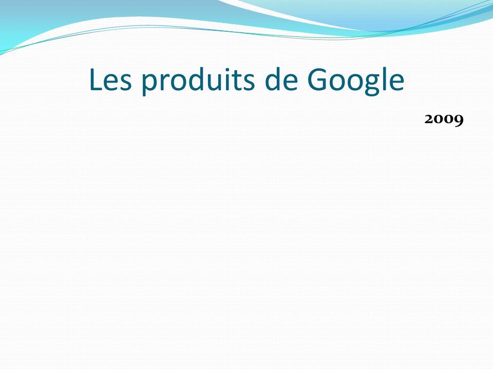 Les produits de Google 2009