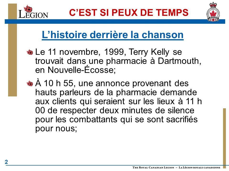 2 C'EST SI PEUX DE TEMPS Le 11 novembre, 1999, Terry Kelly se trouvait dans une pharmacie à Dartmouth, en Nouvelle-Écosse; À 10 h 55, une annonce prov