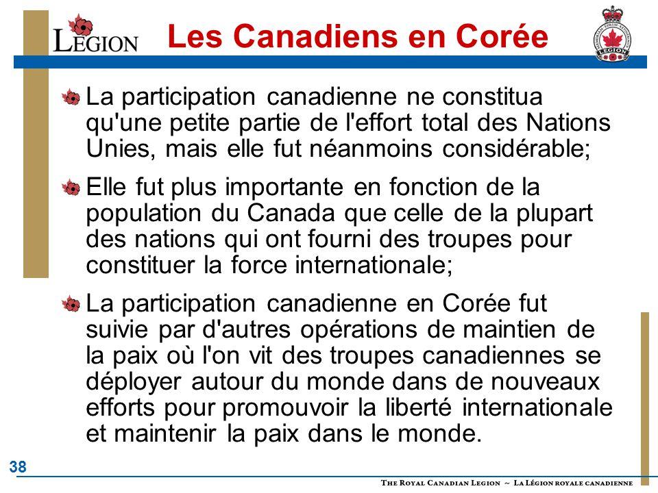 38 Les Canadiens en Corée La participation canadienne ne constitua qu'une petite partie de l'effort total des Nations Unies, mais elle fut néanmoins c