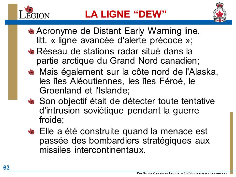 63 LA LIGNE DEW Acronyme de Distant Early Warning line, litt.