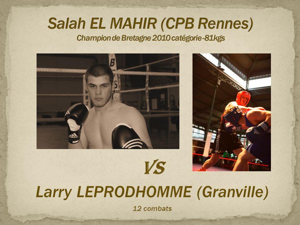 VS Larry LEPRODHOMME (Granville) 12 combats