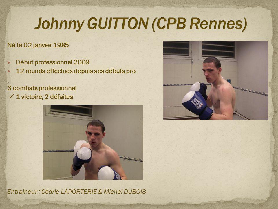 Né le 02 janvier 1985  Début professionnel 2009  12 rounds effectués depuis ses débuts pro 3 combats professionnel  1 victoire, 2 défaites Entraine