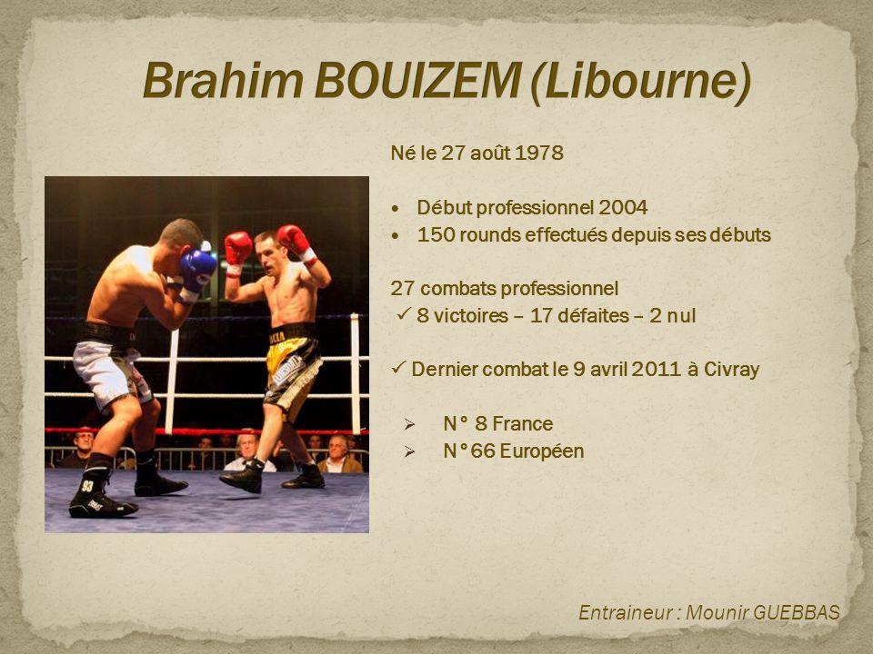 Né le 27 août 1978  Début professionnel 2004  150 rounds effectués depuis ses débuts 27 combats professionnel  8 victoires – 17 défaites – 2 nul 