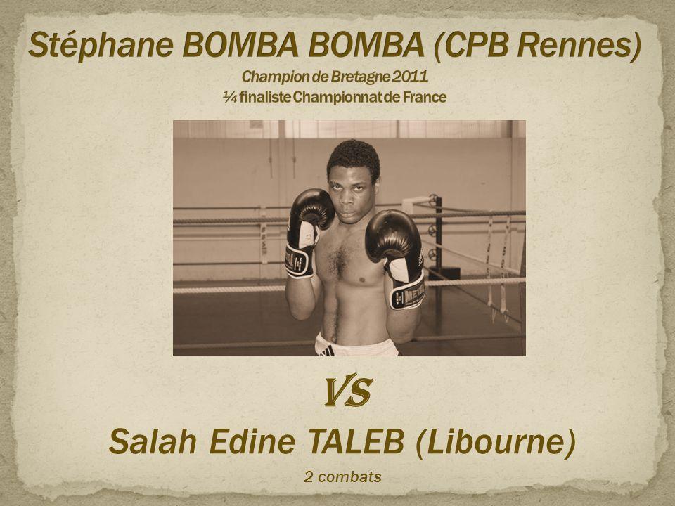 VS Salah Edine TALEB (Libourne) 2 combats