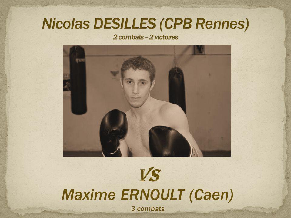 VS Maxime ERNOULT (Caen) 3 combats