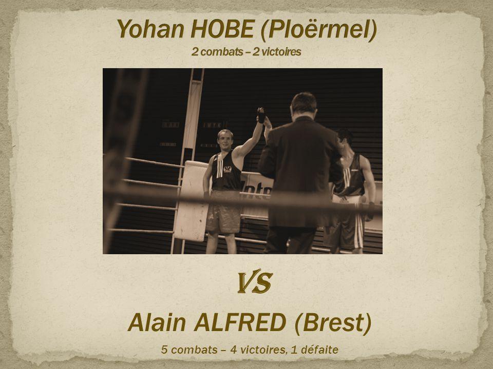 VS Alain ALFRED (Brest) 5 combats – 4 victoires, 1 défaite