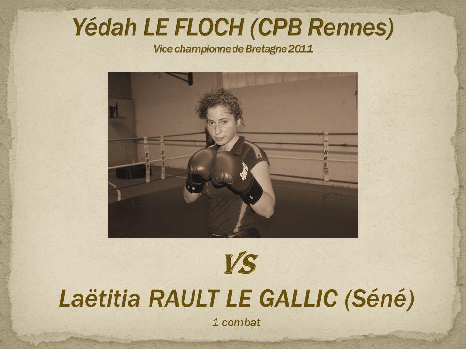 VS Laëtitia RAULT LE GALLIC (Séné) 1 combat