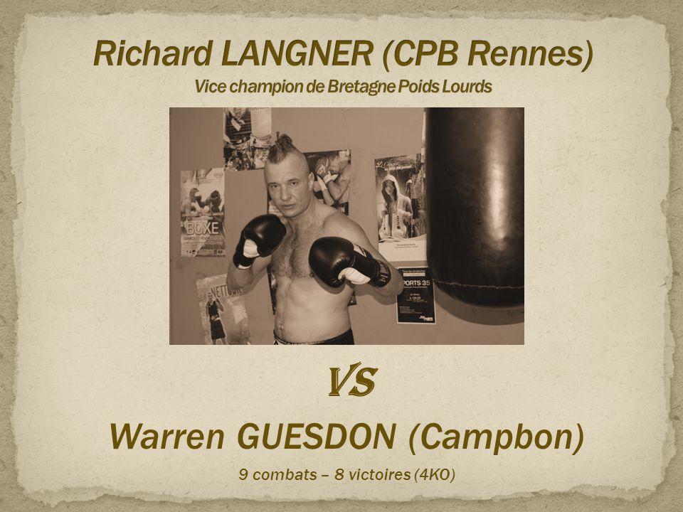 VS Warren GUESDON (Campbon) 9 combats – 8 victoires (4KO)