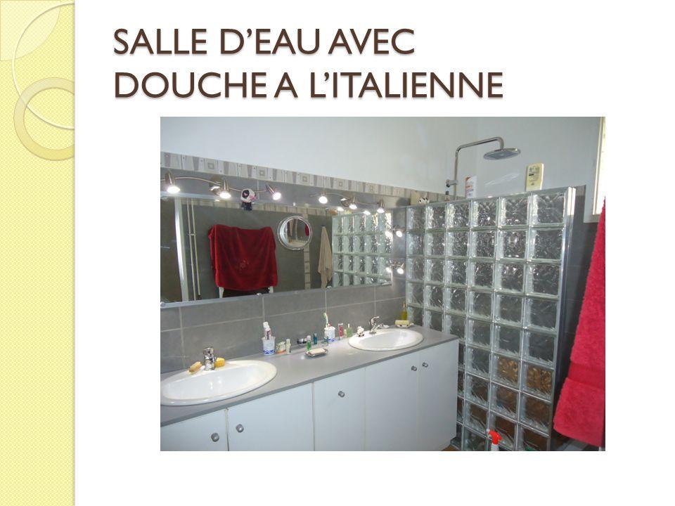 SALLE D'EAU AVEC DOUCHE A L'ITALIENNE