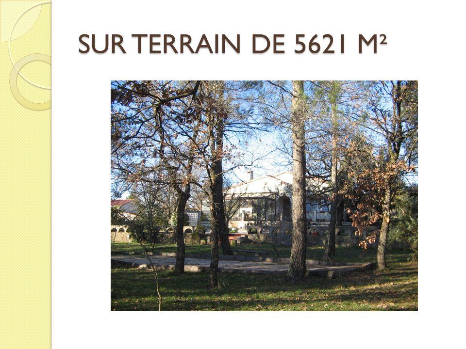SUR TERRAIN DE 5621 M²