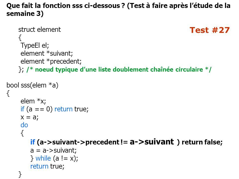 Test #27 Que fait la fonction sss ci-dessous ? (Test à faire après l'étude de la semaine 3) struct element { TypeEl el; element *suivant; element *pre