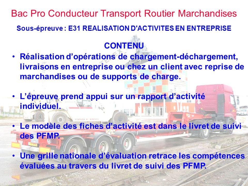 Bac Pro Conducteur Transport Routier Marchandises Sous-épreuve : E31 REALISATION D'ACTIVITES EN ENTREPRISE CONTENU •Réalisation d'opérations de charge