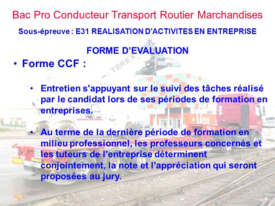 Bac Pro Conducteur Transport Routier Marchandises Sous-épreuve : E31 REALISATION D'ACTIVITES EN ENTREPRISE FORME D'EVALUATION •Forme CCF : •Entretien