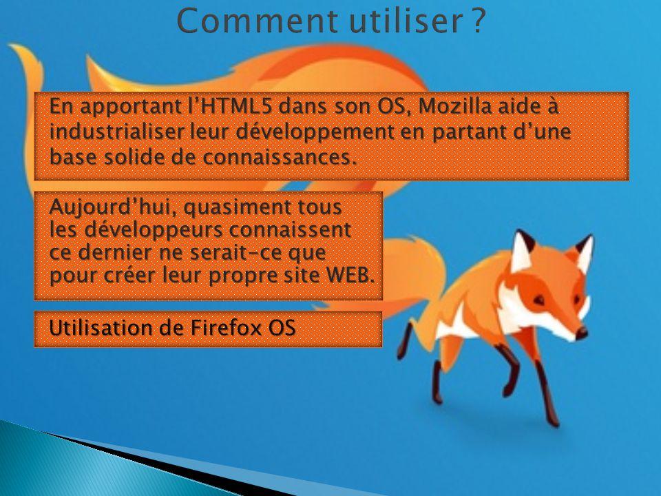 En apportant l'HTML5 dans son OS, Mozilla aide à industrialiser leur développement en partant d'une base solide de connaissances.