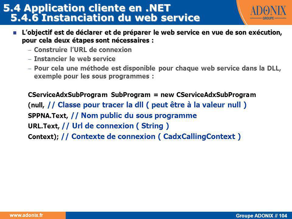 Groupe ADONIX // 104 www.adonix.fr 5.4.6 Instanciation du web service  L'objectif est de déclarer et de préparer le web service en vue de son exécuti