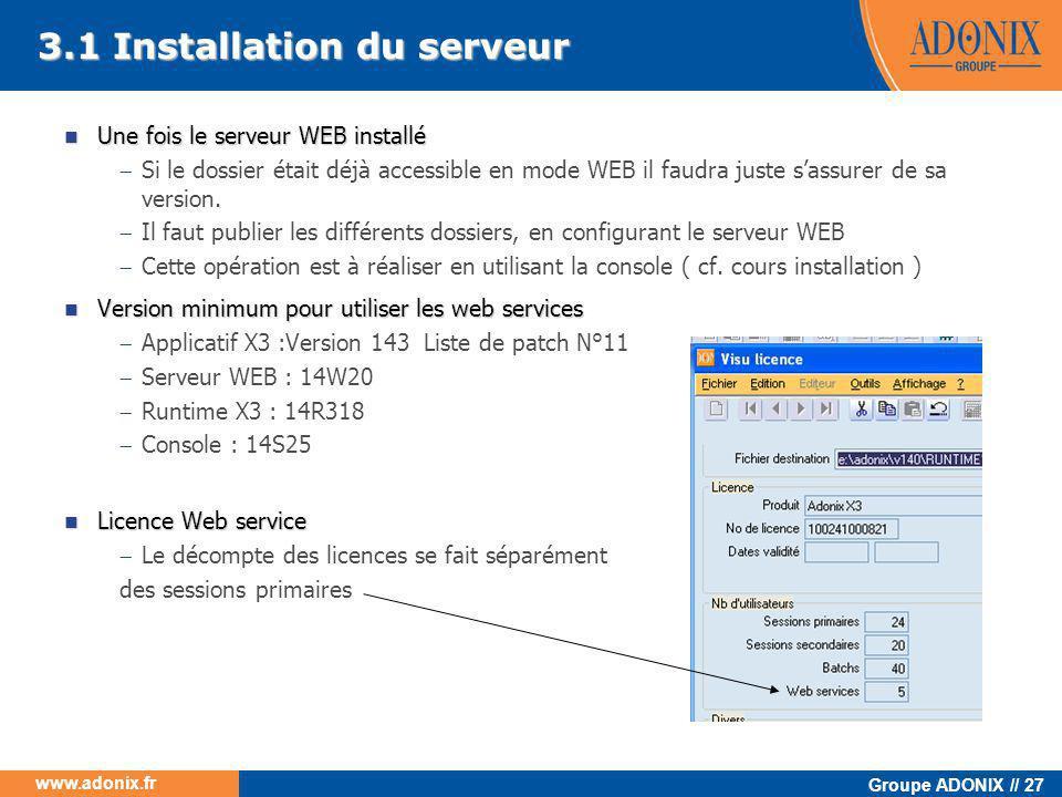 Groupe ADONIX // 27 www.adonix.fr  Une fois le serveur WEB installé  Si le dossier était déjà accessible en mode WEB il faudra juste s'assurer de sa