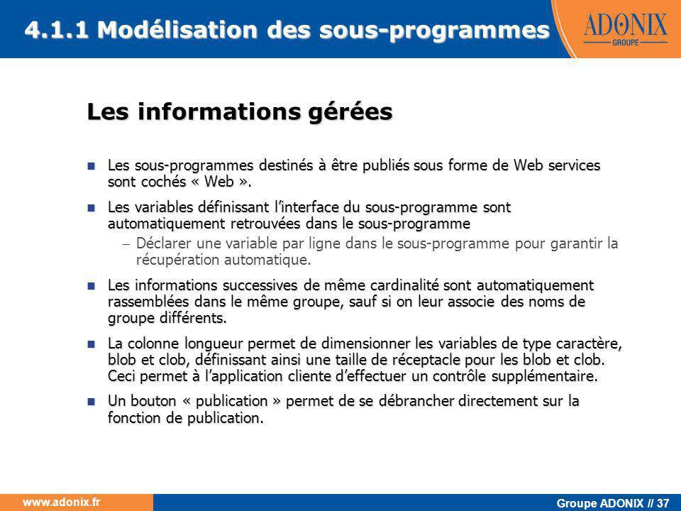 Groupe ADONIX // 37 www.adonix.fr Les informations gérées  Les sous-programmes destinés à être publiés sous forme de Web services sont cochés « Web »