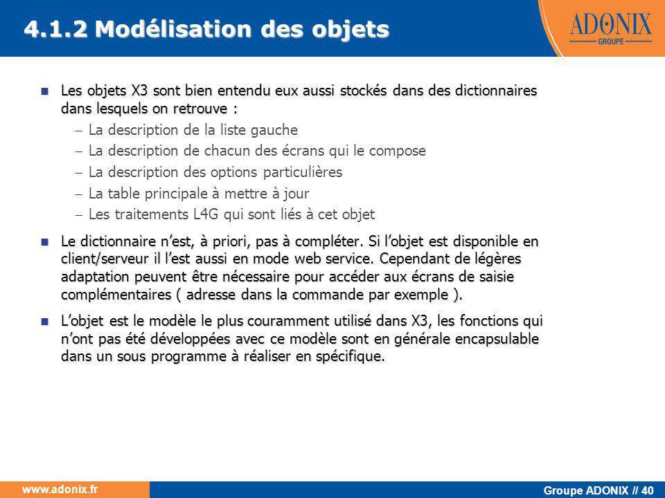 Groupe ADONIX // 40 www.adonix.fr  Les objets X3 sont bien entendu eux aussi stockés dans des dictionnaires dans lesquels on retrouve :  La descript