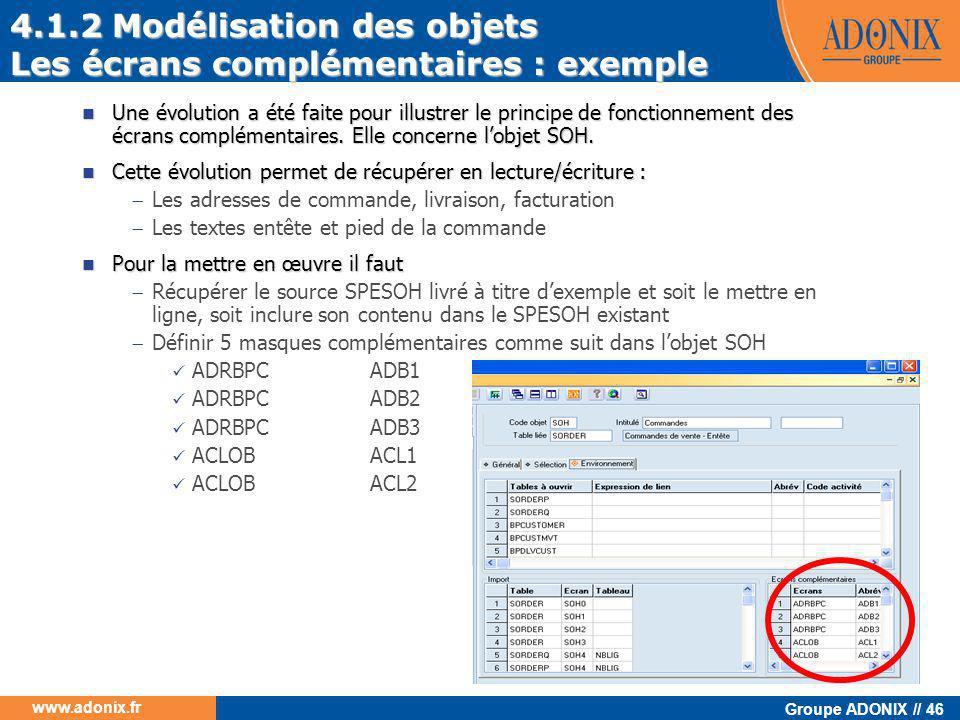 Groupe ADONIX // 46 www.adonix.fr  Une évolution a été faite pour illustrer le principe de fonctionnement des écrans complémentaires. Elle concerne l