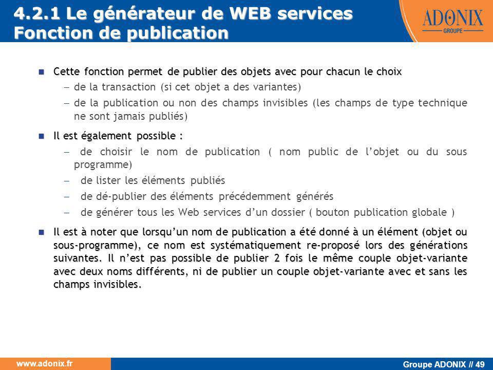 Groupe ADONIX // 49 www.adonix.fr  Cette fonction permet de publier des objets avec pour chacun le choix  de la transaction (si cet objet a des vari